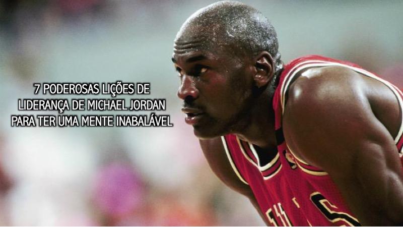 7 Poderosas Lições De Liderança De Michael Jordan Para Ter