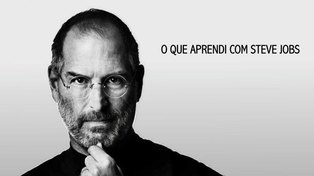 6833a968870 O Que Aprendi Com Steve Jobs – Fernando Oliveira