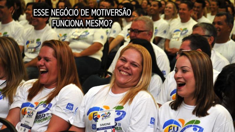 Esse Negócio De Motiversão Funciona Mesmo Fernando Oliveira